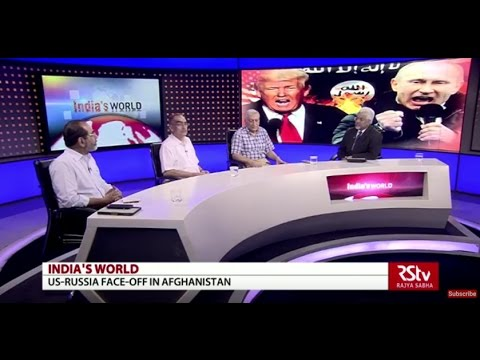 India's World- US - Russia Face-off in Afghanistan