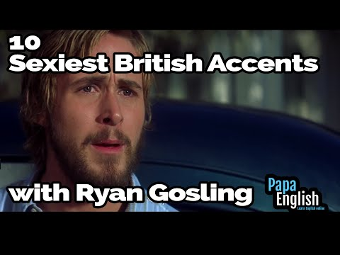 10 Sexiest British Accents with Ryan Gosling