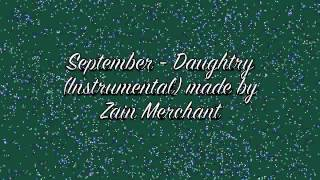 September - Daughtry (Instrumental made by Zain Merchant)