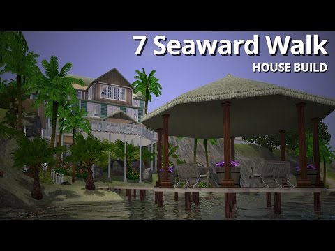 The Sims 3 House Building - 7 Seaward Walk (Part 1 / 2) - Aluna Island
