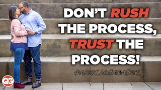 Don't Rush The Process, Trust The Process | Marriage Momentz w/ Quest Green