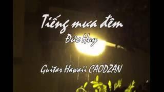 TIẾNG MƯA ĐÊM Đức Huy Guitar Hawaii CAODZAN 04DVD68
