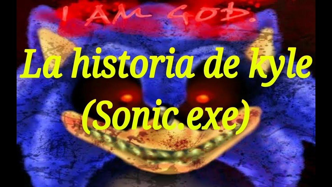 Creepypasta La historia de kyle(Sonic exe) parte1