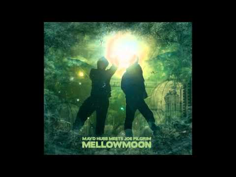 Mayd Hubb Meets Joe Pilgrim - Mellowmoon (FULL ALBUM)