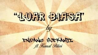 Endank Soekamti feat  Kemal Pahlevi - Luar Biasa (Lirik + Chord)
