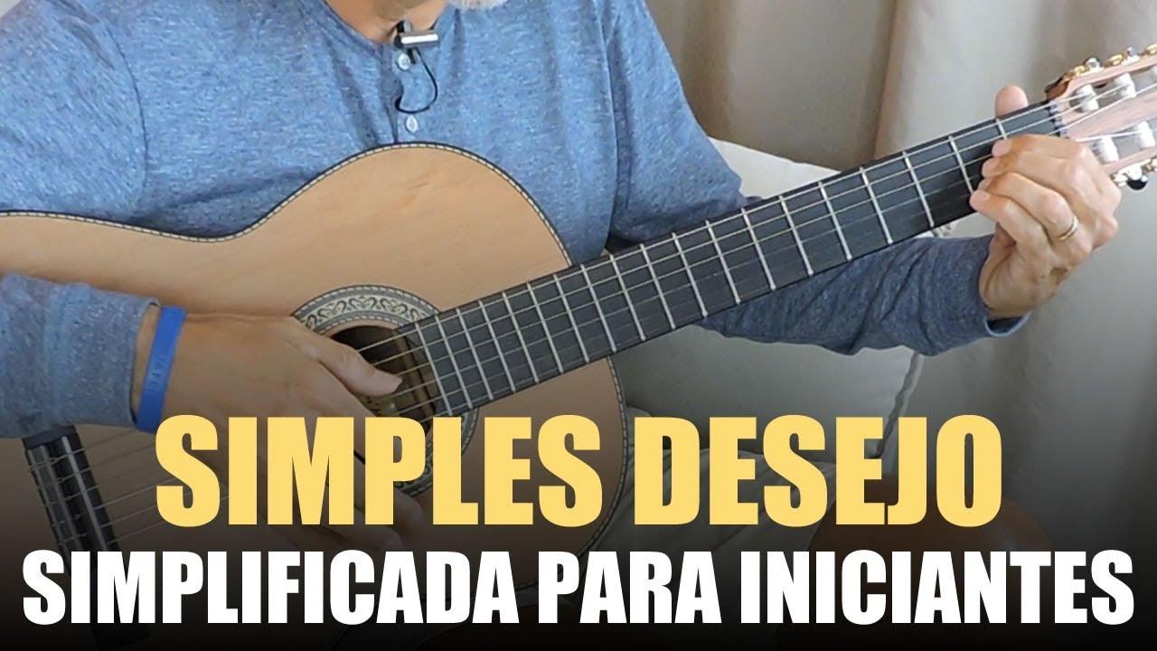 Aprenda Tocar a Música Simples Desejo (Luciana Mello) no Violão Simplificada para Iniciantes