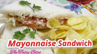 Mayonnaise Sandwich Recipe | Veg Mayonnaise Sandwich Recipe | Quick Recipe | The Tasty Bites