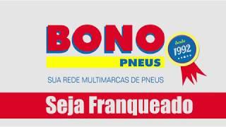 Quero ser um franqueado da Franquia Bono Pneus