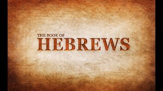 Hebrews 5-Christ Ministry Greater Than Aaron's part 2