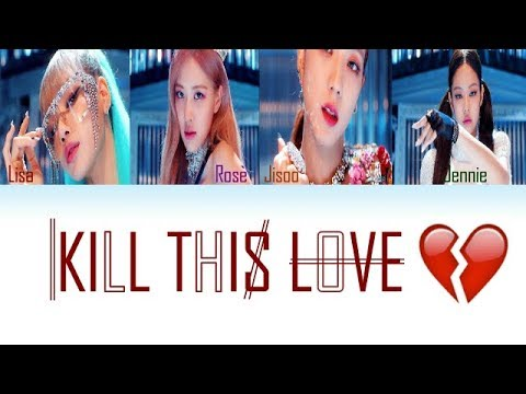 BLACKPINK - Kill This Love Color Coded  EngRomHan가사