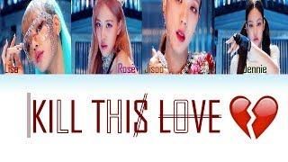 Baixar BLACKPINK - Kill This Love (Color Coded Lyrics Eng/Rom/Han/가사)