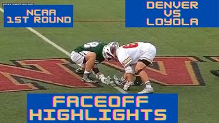 Denver vs Loyola   NCAA 1st Round   Faceoff Highlights   5/16/21   TD Ierlan's final college game