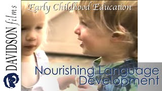 Nourishing Language Development in Early Childhood (Davidson Films, Inc.)