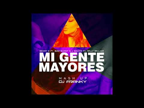 Mi Gente - Mayores (DJ FRANKY MASH UP) -...