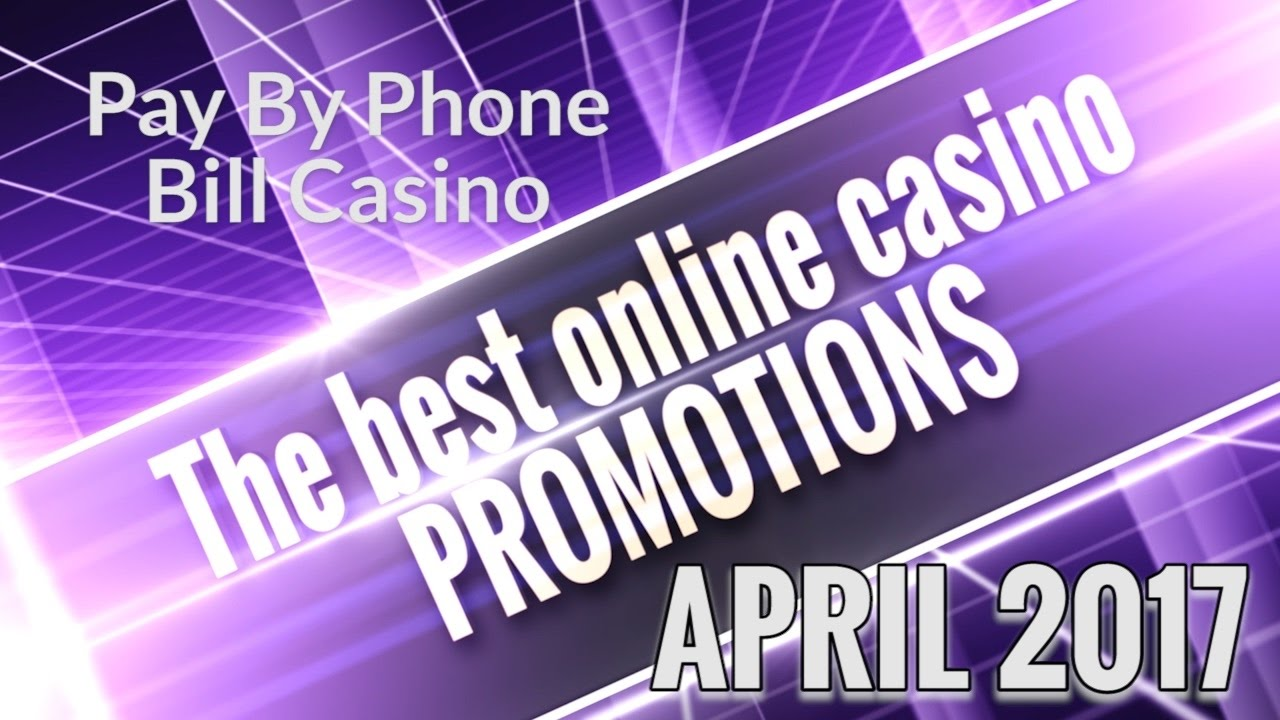 Best Online Casino Promotions April 2017 Youtube