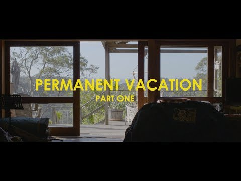 PERMANENT VACATION: PART ONE (Documentary)