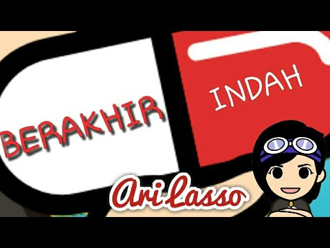 Ari Lasso - Berakhir Indah lyric animation