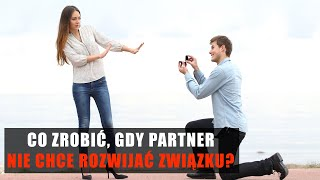 Co zrobić, gdy Twój partner nie chce rozwijać związku?