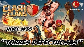 """Clash Of Clans Walkthrough Nivel 35 """"Torres defectuosas"""""""