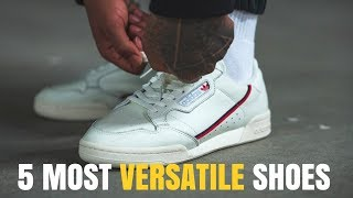 The 5 MOST Versatile Shoes EVERY Man Should Own!