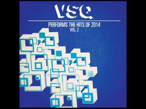 Chandelier  String Quartet Tribute to Sia  VSQ Performs the Hits of 2014 Vol 2