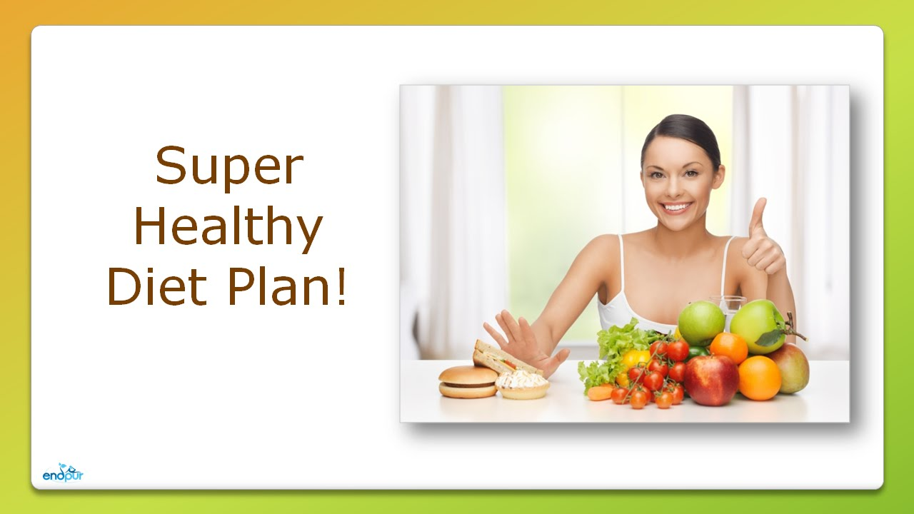 Super Healthy Diet Plan