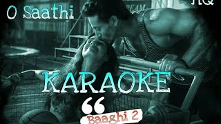O Saathi Full Karaoke With Lyrics, Baaghi 2, Atif Aslam, 2018