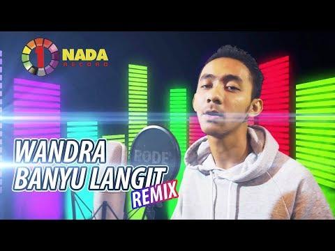 BANYU LANGIT - WANDRA (Official Remix Video)