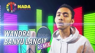 BANYU LANGIT - WANDRA (Official Remix Video)