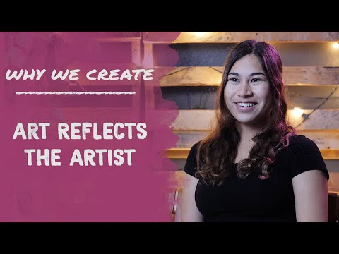 Alyssa Helsel: Art Reflects the Artist | Why We Create