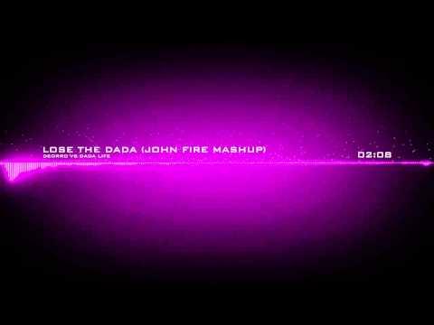 Dada Life vs Deorro - Lose the Dada (John Fire Mashup)