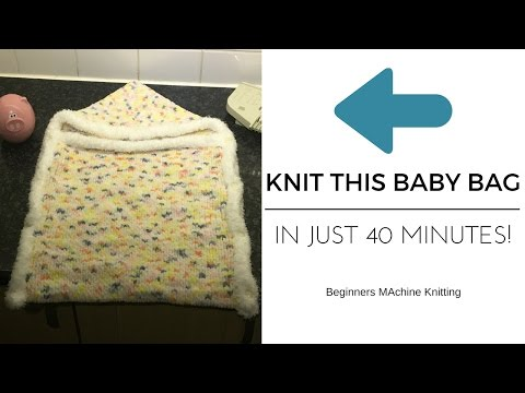 Knit A Baby Bunting (Sleeping Bag) in just 40 minutes! - Beginners Machine Knitting Tutorial