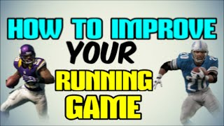 HOW TO IMPROVE YOUR RUNNING GAME! BECOME A BRILLIANT RUNNER! Madden 16 Tips