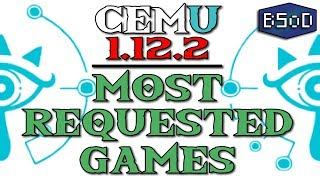 Cemu 1.12.2 | Most Requested Games | Performance and Playability Video