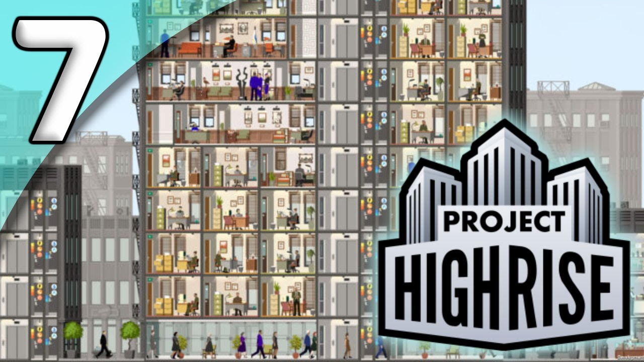 Project Highrise *Extended First Taste* - 7  Fancy Flats - Let's Play  Project Highrise Gameplay - YouTube