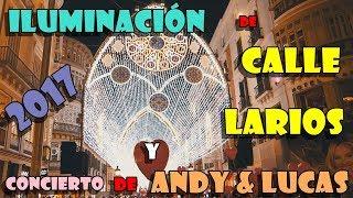 ILUMINACIÓN DE CALLE LARIOS + CONCIERTO ANDY & LUCAS