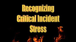 Recognizing Critical Incident Stress