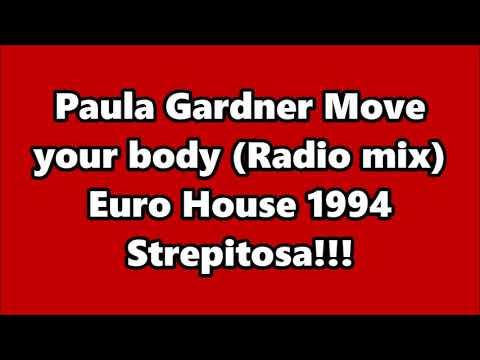 Paula Gardner - Move your body (Radio mix) Euro House 1994