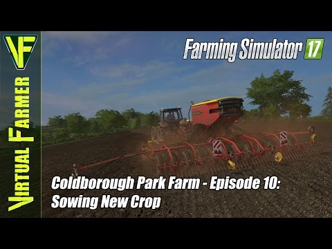 Let's Play Farming Simulator 17 - Coldborough Park Farm, Episode 10: Sowing New Crop