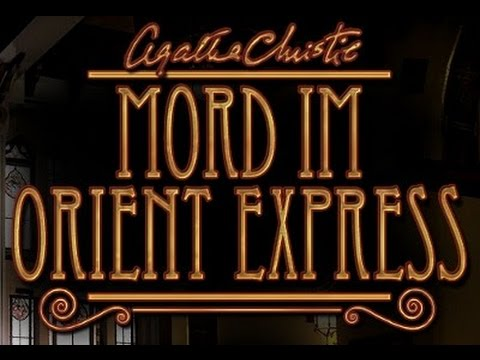 [11] Agatha Christie - Mord im Orient Express [Lets Play]
