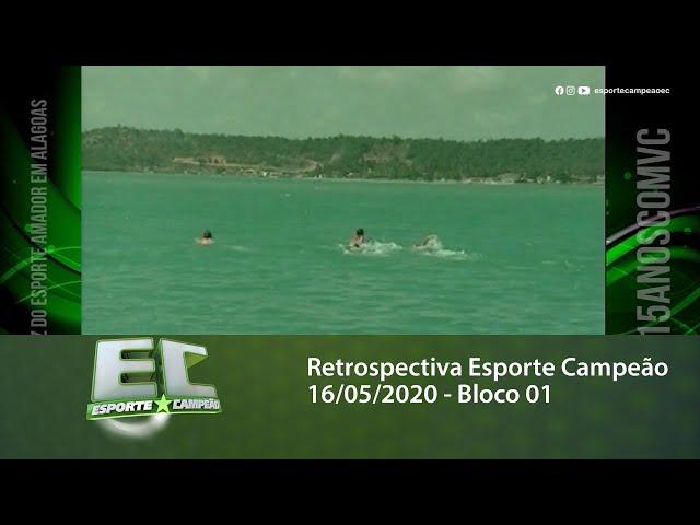Retrospectiva Esporte Campeão 16/05/2020 - Bloco 01