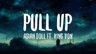Asian Doll & King Von - Pull Up (Lyrics)