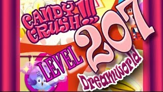 How to beat Candy Crush Saga DREAMWORLD  Level 207 - 3 Stars - No Boosters - 80,780pts
