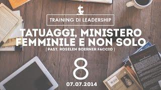 Consigli e curiosità | Tatuaggi, ministero femminile e non solo - Pastore Roselen | 07.07.2014