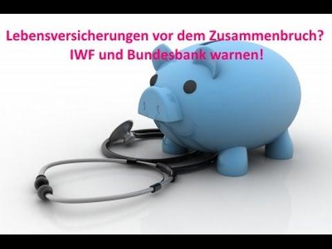 Lebensversicherungen Vor Dem Zusammenbruch? IWF Und Bundesbank Warnen!