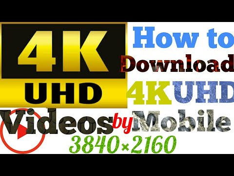 How to download 4k ultra hd videos | latest 4k uploaded videos | download by mobile, hindi