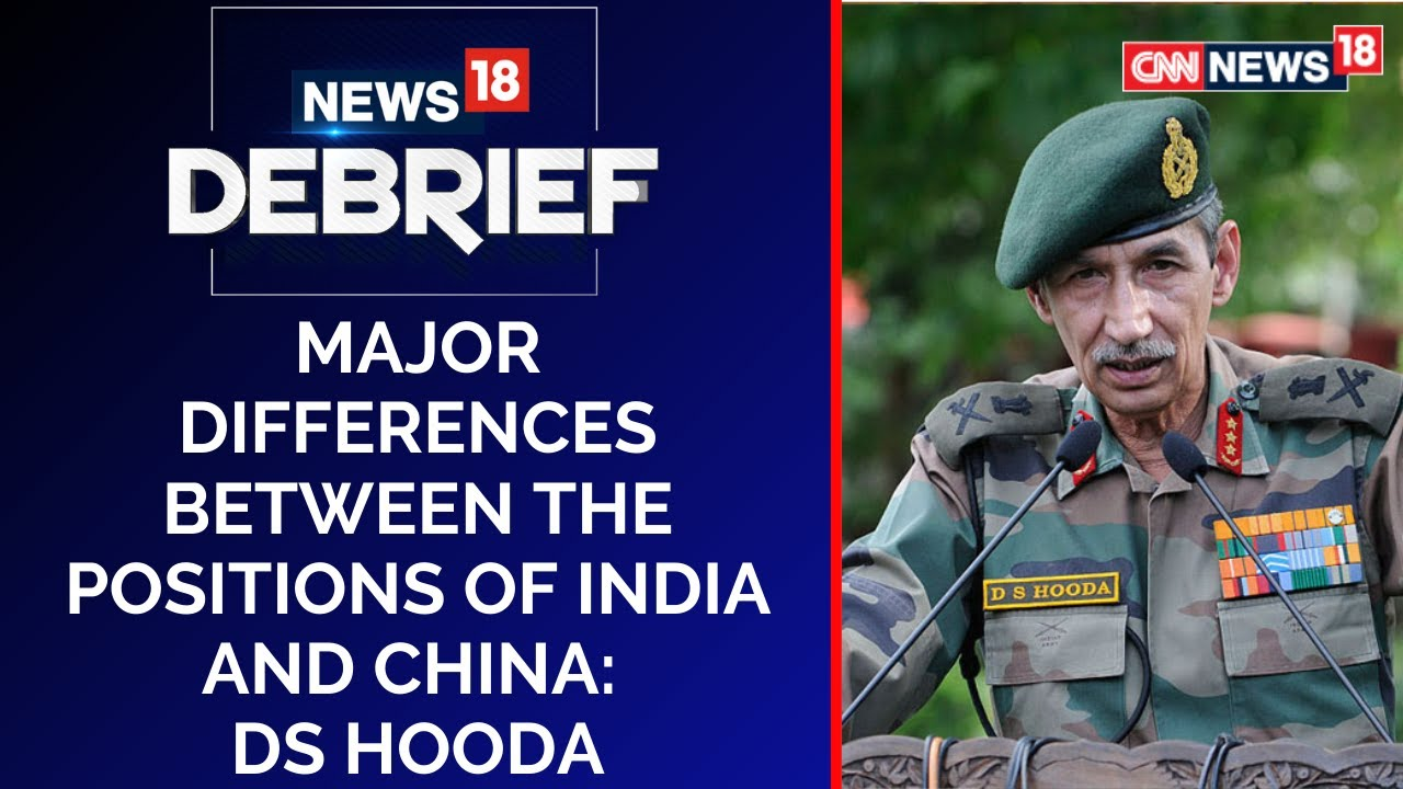 DS Hooda: There Are Major Differences Between The Positions Of India And China   CNN News18