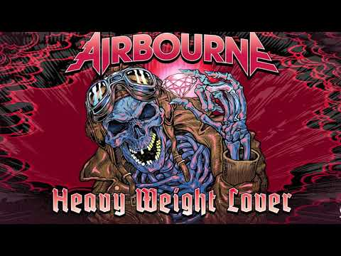 Airbourne - Heavy Weight Lover [Audio]