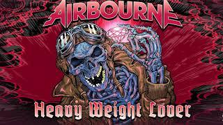 Airbourne - Heavy Weight Lover [Audio]