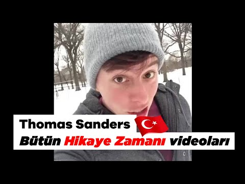 Thomas Sanders - Bütün Hikaye Zamanı Videoları Türkçe Altyazılı (1000 Abone özel)